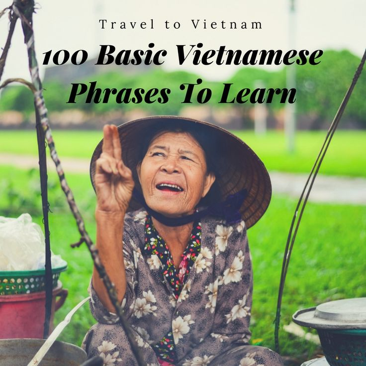 These 100 basic Vietnamese phrases are essential to help you not only to survive but aslo to ensure you have the best time in Vietnam.