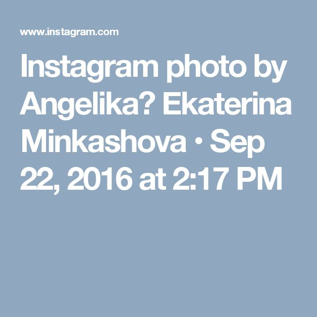 Instagram photo by Angelika Ekaterina Minkashova • Sep 22, 2016 at 2:17 PM