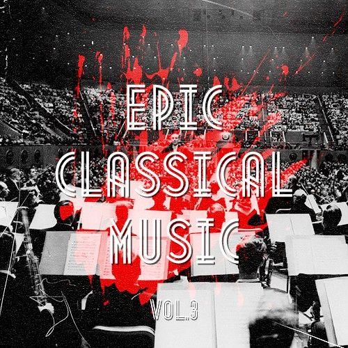 epic classical music, vol. 3