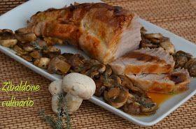 Zibaldone culinario: Filetto di maiale arrosto con funghi