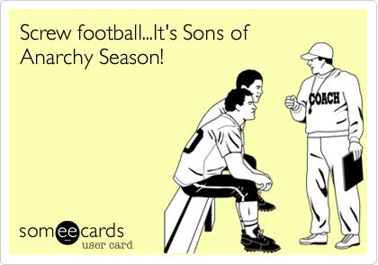 SOA.: Good Things, Tuesday Night, Thoughts Exact, Sons Of Anarchy, Soa Seasons, Football It Sons, Anarchy Seasons Trate, God Sons, Exact Thoughts