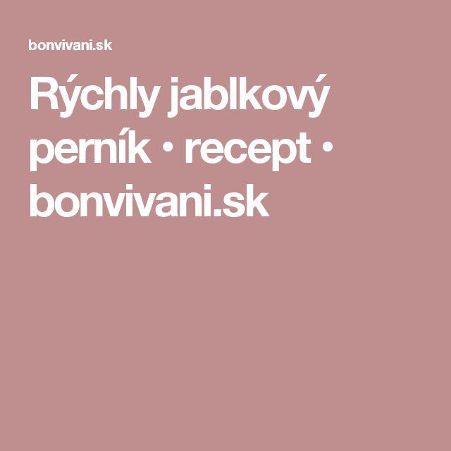 Rýchly jablkový perník • recept • bonvivani.sk