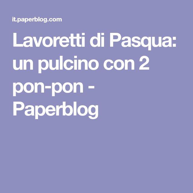 Lavoretti di Pasqua: un pulcino con 2 pon-pon - Paperblog
