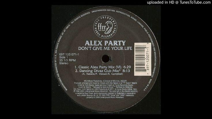 Alex Party Don T Give Me Your Life Classic Alex Party Mix Vi 1995 2020