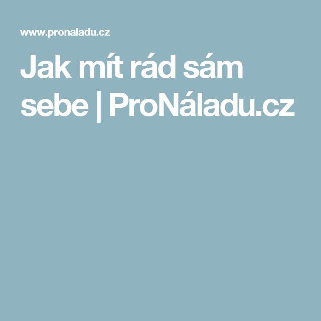 Jak mít rád sám sebe | ProNáladu.cz