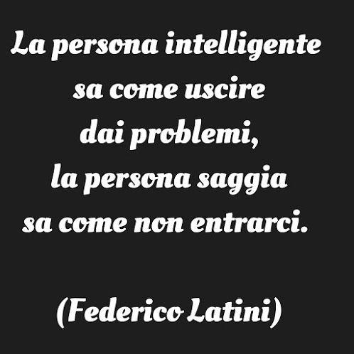 La persona intelligente e quella saggia ...