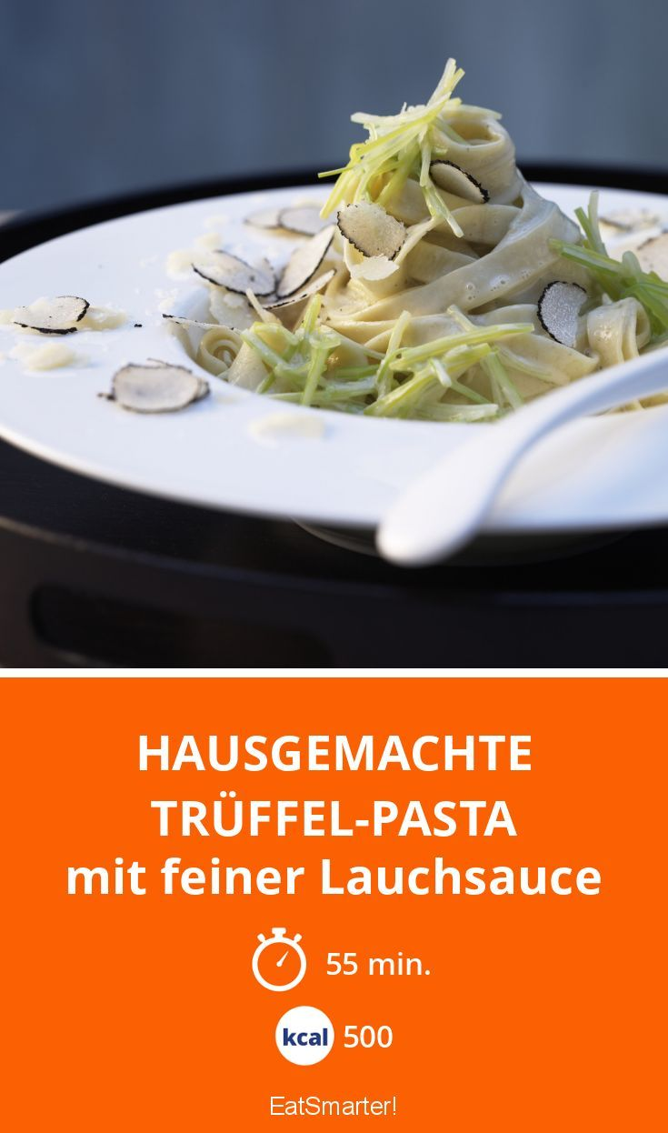 Hausgemachte Trüffel-Pasta - mit feiner Lauchsauce - smarter - Kalorien: 500 kcal - Zeit: 55 Min. | eatsmarter.de