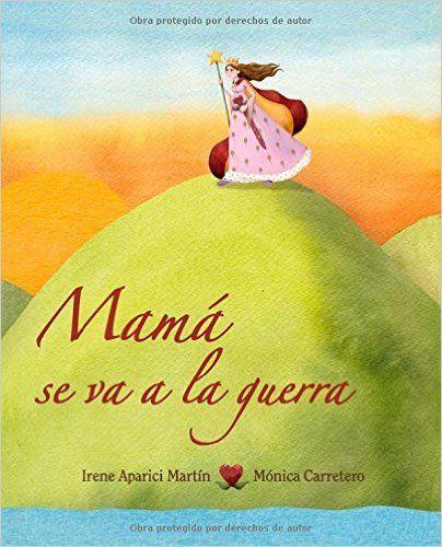 Mama se va a la guerra (Luz): Amazon.es: Irene Aparici Martin, Mónica Carretero: Libros