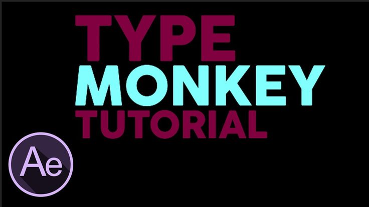 TYPE MONKEY Tutorial After Effects