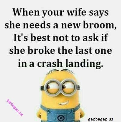 Funny Minion Quote About Wife vs. Broom... - broom, Funny, Funny Minion Quote, funny minion quotes, Minion, quote, wife - Minion-Quotes.com