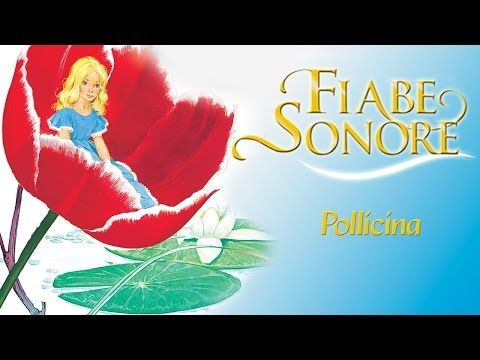 Pollicina – Fiabe Sonore - YouTube