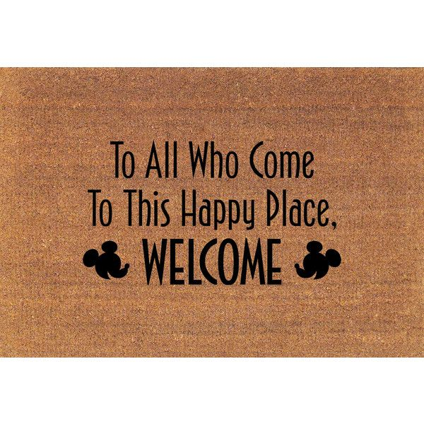 To All Who Come to This Happy Place Welcome Mickey Mouse Disney Quote... ($38) ❤ liked on Polyvore featuring home, rugs, brown, floor & rugs, home & living, brown door mat, coco fiber mat, coir mat, disney area rugs and coir doormat