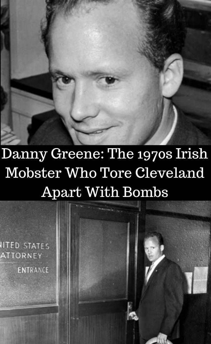 Danny Greene The 1970s Irish Mobster Who Tore Cleveland Apart With Bombs Laughing Therapy Greene Humanity Photography