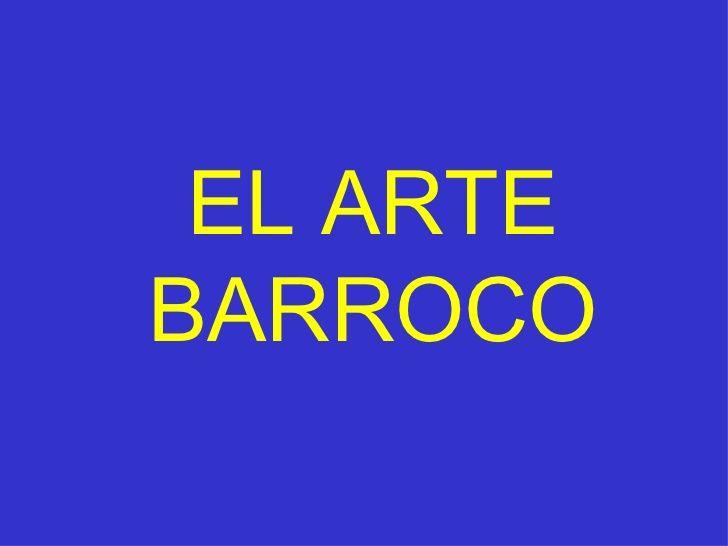 EL BARROCO: CONTEXTO HISTÓRICO