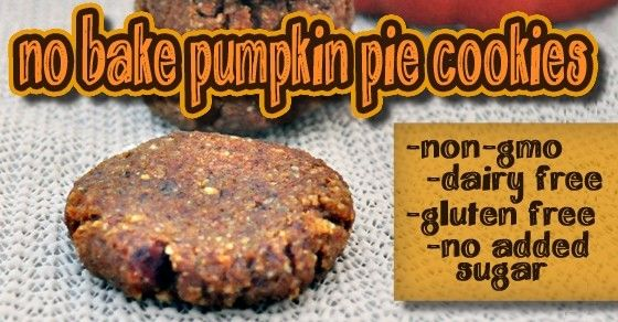 No Bake Pumpkin Pie Cookies INGREDIENTS:1 cup raw pecans 1 cup raw almonds 9-10 medjool dates 3 T raw pepitas 1/2 cup pumpkin (fresh or cann...