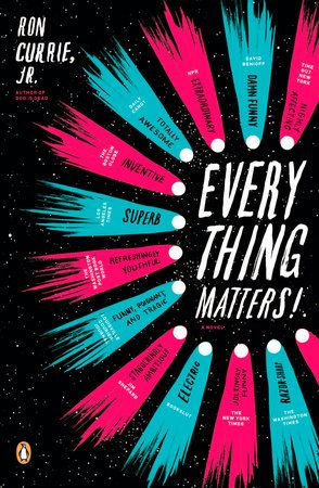 "Berkley NAL designer Colleen Reinhart recommends EVERYTHING MATTERS! by Ron Currie Jr. ""reads like a 'what if' question."""