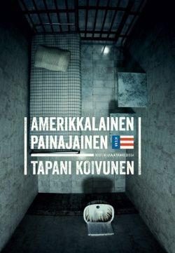 Amerikkalainen painajainen : vuoteni USA:n vankiloissa