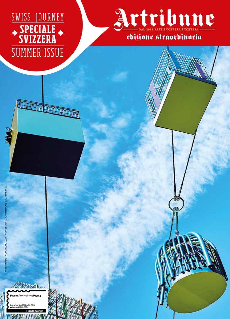 Artribune Magazine - Speciale Svizzera. Supplemento al numero #32, anno VI, numero 32, luglio-agosto 2016. Cover: Tobias Rehberger, Vogelkäfige, da 24 Stops, 2015-16, photo Mark Niedermann http://www.artribune.com/2016/07/artribune-magazine-speciale-svizzera/
