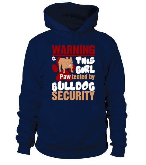 Warning This Girl Pawtected By Bulldog Security  #bulldog #bull #bulldogshirt #bulltshirt