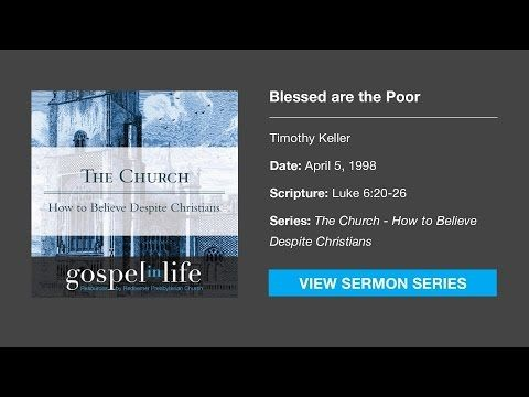 Blessed are the Poor | Gospel in Life - Sermons, Books and Resources from Timothy Keller and Redeemer Presbyterian Church