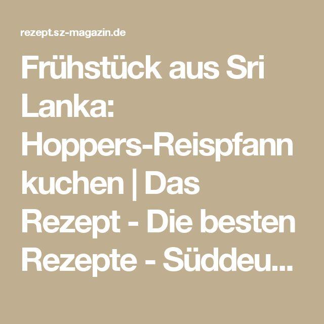 Frühstück aus Sri Lanka: Hoppers-Reispfannkuchen | Das Rezept - Die besten Rezepte - Süddeutsche Zeitung & SZ-Magazin