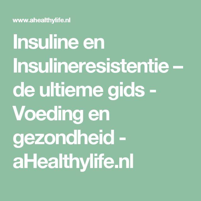 Insuline en Insulineresistentie – de ultieme gids - Voeding en gezondheid - aHealthylife.nl