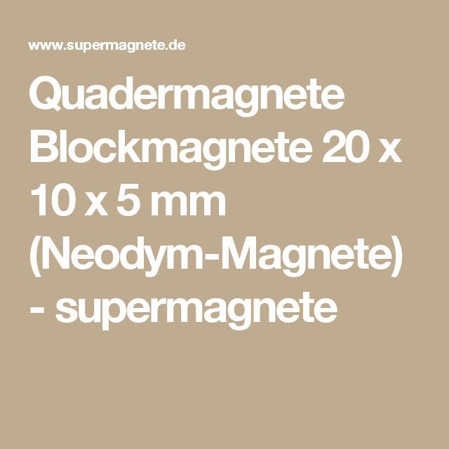 Quadermagnete Blockmagnete 20 x 10 x 5 mm (Neodym-Magnete) - supermagnete