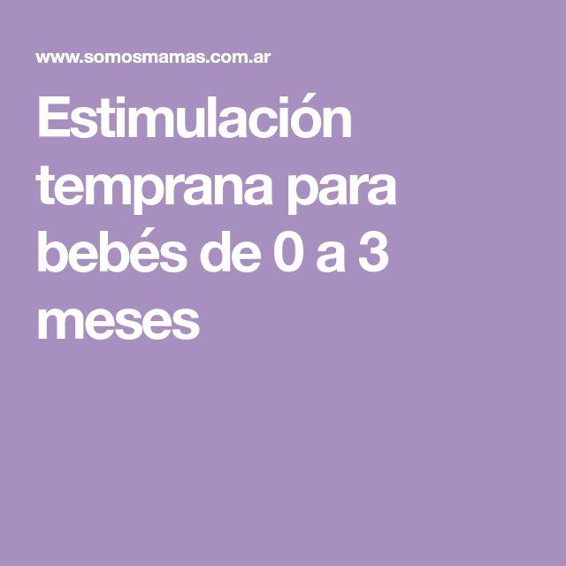 Estimulación temprana para bebés de 0 a 3 meses