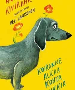 Andrus Kivirähk: Koiranne alkaa kohta kukkia