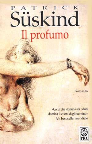 Il profumo - Patrick Süskind - 3117 recensioni su Anobii