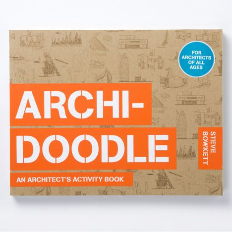 Archidoodle : the architect's activity book / Steve Bowkett. Bibsys: http://ask.bibsys.no/ask/action/show?kid=biblio&cmd=reload&pid=133090280