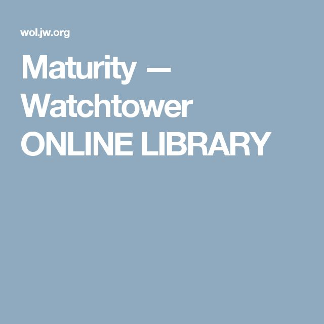 Maturity — Watchtower ONLINE LIBRARY