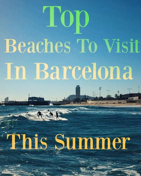 Top 10 Beaches To Visit This Summer In Barcelona