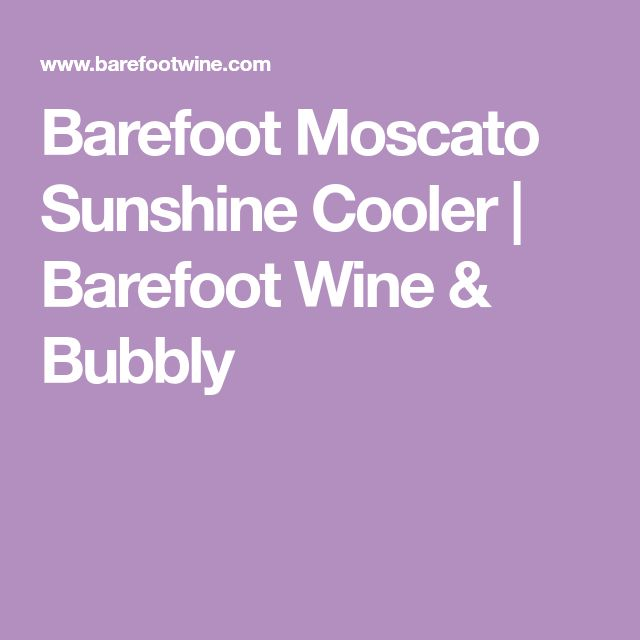 Barefoot Moscato Sunshine Cooler | Barefoot Wine & Bubbly