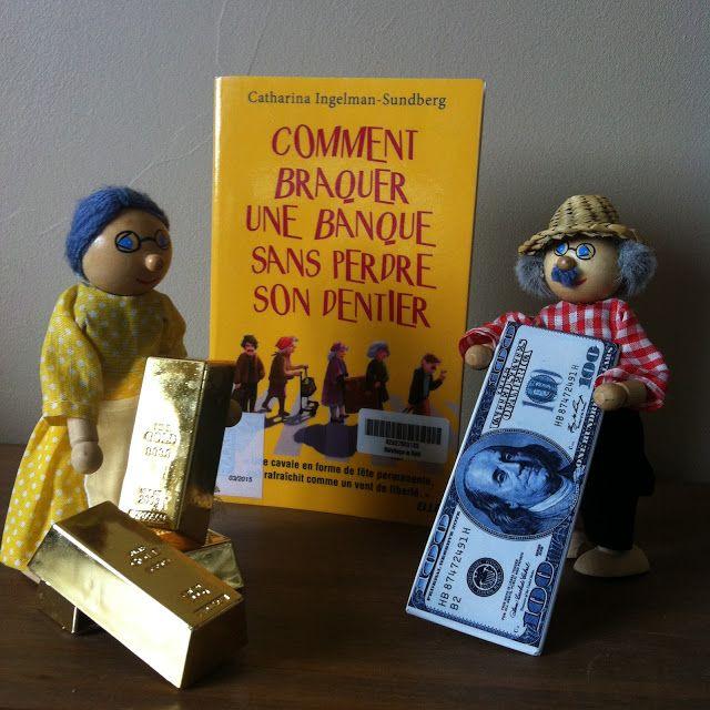 J'ai lu comment braquer une banque sans perdre son dentier de Catharina Ingelman-Sundberg (traduit par Hélène Hervieu) des Éditions Pocket