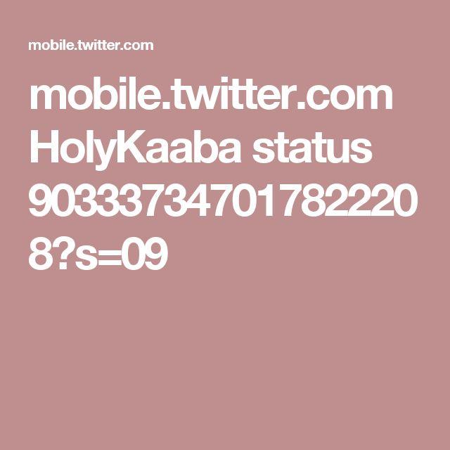 mobile.twitter.com HolyKaaba status 903337347017822208?s=09