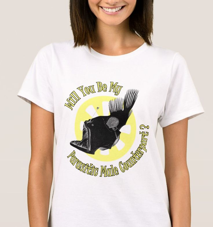 """Parasitic Male Counterpart T-Shirt. """"Will you be my Parasitic Male Counterpart?"""" 100% cotton T-shirt https://www.zazzle.com/parasitic_male_counterpart_t_shirt-235680373486442161 #TShirt #relationships #fish #humor #humour"""