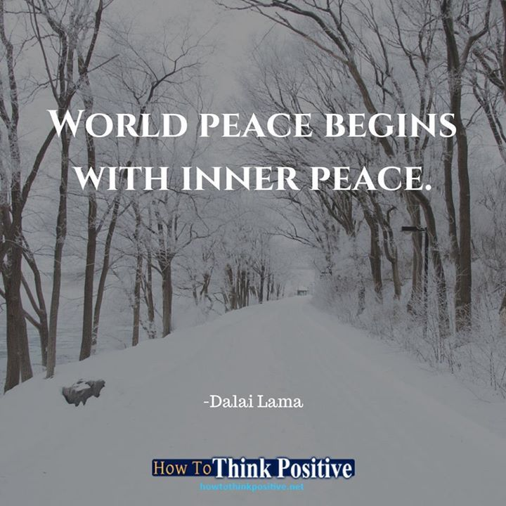 World peace begins with inner peace. #howtothinkpositive #life #happy #quotes #inspiration #wisdom  See our profile link ==> @howtothinkpositive