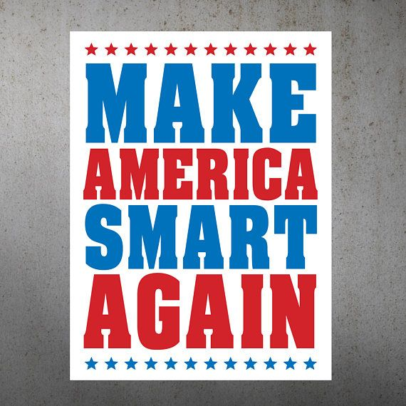 Make America Smart Again Anti Trump Political Printable Protest Sign Poster