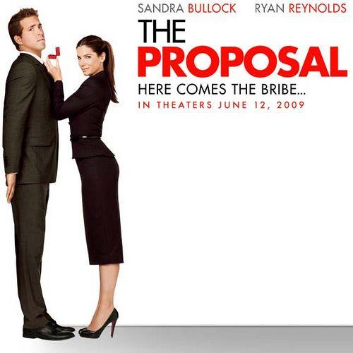 The Proposal. La proposición, Comedia romántica estrenada el 19/junio/2009. Interpretada por Sandra Bullock y Ryan Reynolds y dirigida por Anne Fletcher. Sandra Bullock fue candidata a los Globos de Oro y los Satellite Awards como mejor actriz de comedia o musical.
