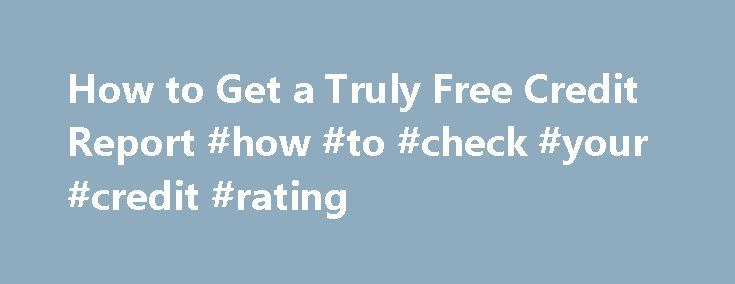 How to Get a Truly Free Credit Report #how #to #check #your #credit #rating http://credit-loan.remmont.com/how-to-get-a-truly-free-credit-report-how-to-check-your-credit-rating/  #where to get a free credit report # How to Get a Truly Free Credit Report Wise Bread Picks The federal Fair Credit Reporting Act (FCRA) entitles every American to a free credit report each year. So, how do you get your free credit report? Should you go to GoFreeCredit.com or some other site with […]