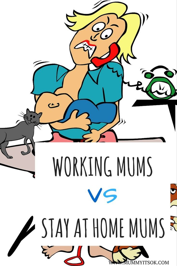 Working Mums Vs Stay At Home Mums | Working Mums | Stay-At-Home Mums |