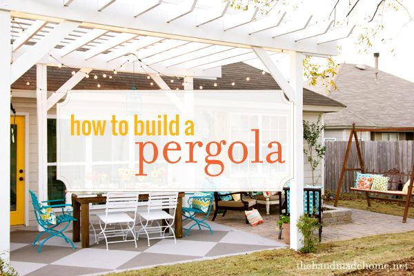 Our summer project: pergola plans how to build a pergolathe handmade home