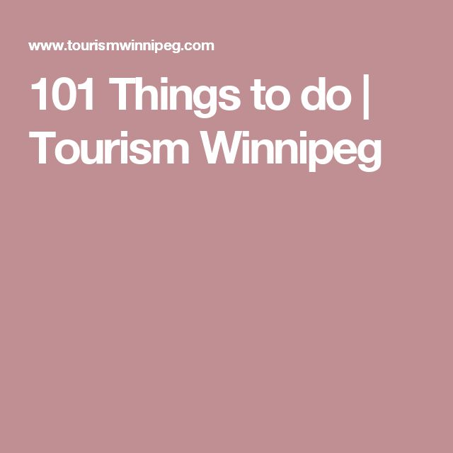 101 Things to do   Tourism Winnipeg
