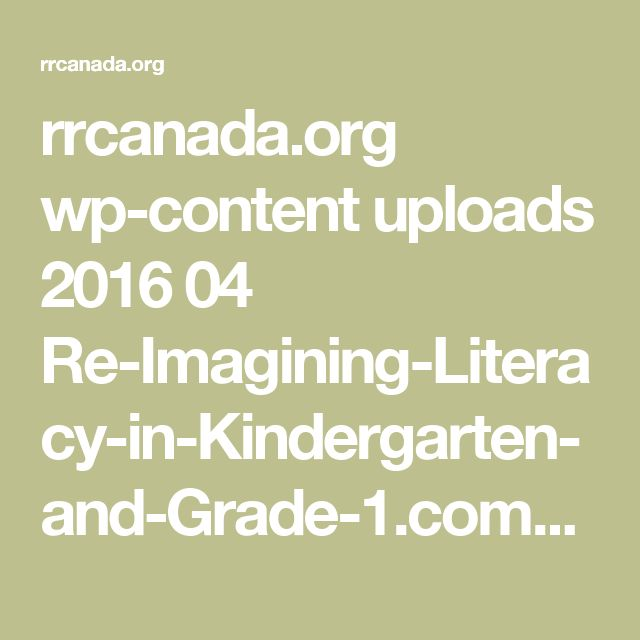 rrcanada.org wp-content uploads 2016 04 Re-Imagining-Literacy-in-Kindergarten-and-Grade-1.compressed-2.pdf