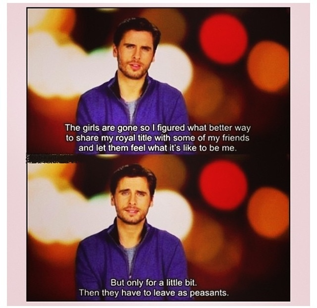 Lord Disick Peasant Quotes