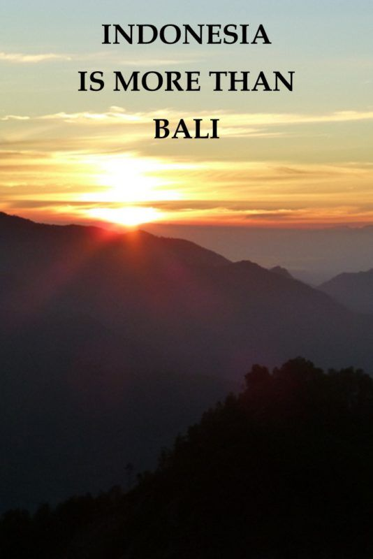 Indonesia is more than Bali: must see places