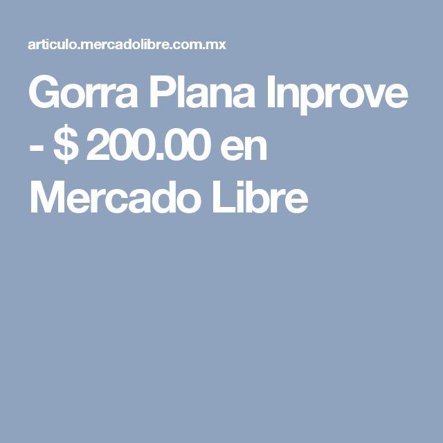 Gorra Plana Inprove - $ 200.00 en Mercado Libre