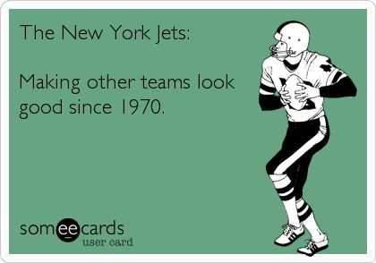My dysfunction yes its true its The New York Jets