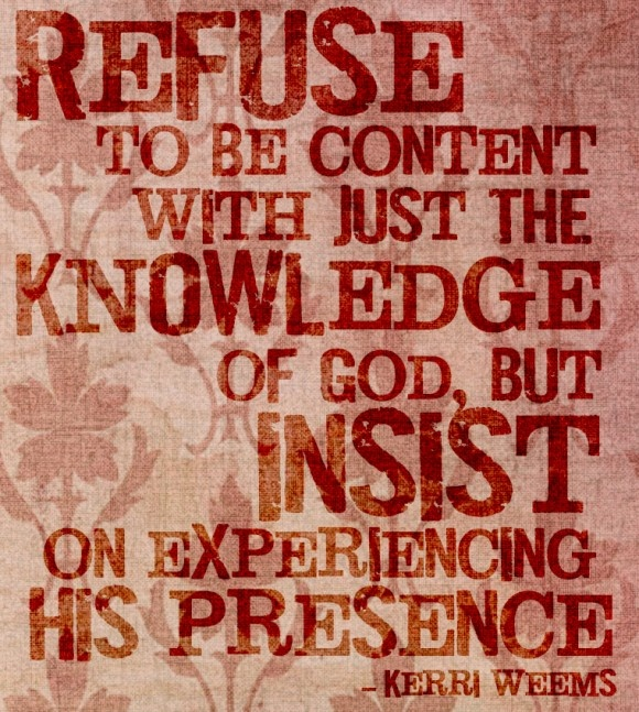 Experience His presence!